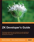 ZK Developer¿s Guide : Developing responsive user interfaces for web applications using Ajax, XUL, and the open source ZK rich web client development Framework, Schumacher, Juergen and Staeuble, Markus, 1847192009