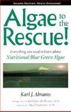 Algae to the Rescue!, Karl J. Abrams, 1889152005