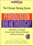 Periodization Breakthrough! : The Ultimate Training System, Fleck, Steven J. and Kraemer, William J., 1889462004