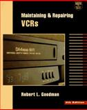 Maintaining and Repairing VCRs, Goodman, Robert L., 0070242003