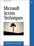 Microsoft Access Techniques, Brown, Charles E., 0131482009