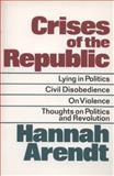 Crises of the Republic, Hannah Arendt, 0156232006