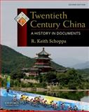 Twentieth Century China : A History in Documents, Schoppa, R. Keith, 0199732000