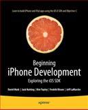 Beginning Iphone Development, Jack Nutting and Fredrik Olsson, 1484202007