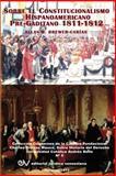 El Constitucionalismo Hispano Americano Pre-Gaditano 1811-1812, Allan R. Brewer-Carias, 9803652001