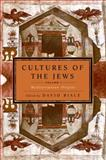 Cultures of the Jews, Volume 1, , 0805212000