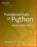 Fundamentals of Python : Data Structures, Lambert, Kenneth, 1285752007
