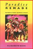 Paradise Remade : The Politics of Culture and History in Hawai'i, Buck, Elizabeth, 1566392004