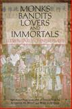 Monks, Bandits, Lovers, and Immortals : Eleven Early Chinese Plays, , 1603842004
