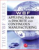 Applying ISA 88 in Discrete and Continuous Manufacturing 9781606502006