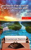 Historias para Contar de Este Lado Del Río, Ramos, Guadalupe, 1941672000