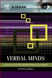 Verbal Minds : Language and the Architecture of Cognition, Gomila, Toni, 0123852005
