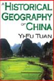 A Historical Geography of China, Tuan, Yi-Fu, 0202362000