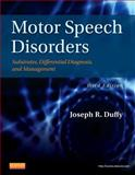 Motor Speech Disorders : Substrates, Differential Diagnosis, and Management, Duffy, Joseph R., 0323072003