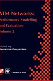 ATM Networks Vol. 2 : Performance Modelling and Evaluation, , 0412792001
