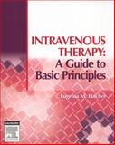 Intravenous Therapy : A Guide to Basic Principles, Fulcher, Eugenia M., 1416032002