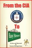 From the Cia to Easy Street, Patricia Whitright Black, 1418492000