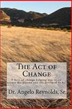 The Act of Change, Dr. Angelo, Angelo reynolds,, 1451512007