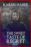 The Sweet Taste of Regret, Karen Haber, 1497532000