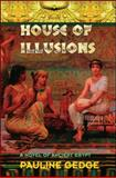 House of Illusions, Pauline Gedge, 1559212004