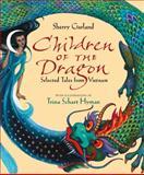 Children of the Dragon, Sherry Garland, 0152242007