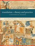 Translation : Theory and Practice - A Historical Reader, , 0198712006