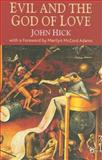 Evil and the God of Love, Hick, John, 0230522009