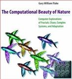 The Computational Beauty of Nature : Computer Explorations of Fractals, Chaos, Complex Systems, and Adaptation, Flake, Gary William, 0262062003