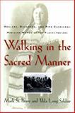 Walking in the Sacred Manner, Mark St. Pierre and Tilda Longsoldier, 0684802007