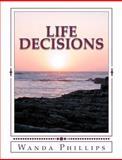 Life Decisions, Wanda M. Phillips, 0978792009