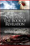 Navigating the Book of Revelation : Special Studies on Important Issues, Kenneth L. Gentry, 0984322000