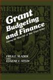 Grant Budgeting and Finance : Getting the Most Out of Your Grant Dollar, Sladek, F. E. and Stein, E. L., 1461332001