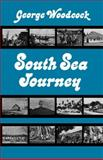 South Sea Journey, George Woodcock, 1550052004