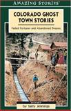 Colorado Ghost Town Stories, Sally Jennings, 1552652009