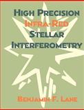 High Precision Infra-Red Stellar Interferometry 9781581122008