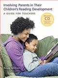 Involving Parents in Their Children's Reading Development-A Guide for Teachers, Johnson, Bruce, 1601152000