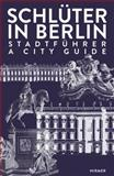 Schlüter in Berlin : A City Guide, , 3777422002