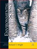 Environmental Science : Toward a Sustainable Future, Wright, Richard T. and Nebel, Bernard J., 0131442007