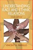 Understanding Race and Ethnic Relations, Parrillo, Vincent N., 0205792006