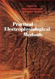 Practical Electrophysiological Methods : A Guide for in Vitro Studies in Vertebrate Neurobiology, , 0471562009