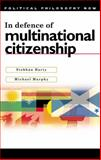 In Defence of Multinational Citizenship, Harty, Siobhan and Murphy, Michael, 0774812001