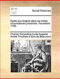 Épitre Aux Anglois Dans les Tristes Circonstances Presentes Novembre 1788, Charles Geneviève Loui Eon De Beaumont, 1170572006