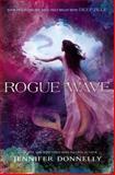 Rogue Wave, Jennifer Donnelly, 1423182006