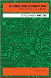 Science and Technology for Development, Smith, James, 184813200X