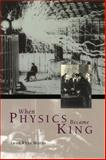 When Physics Became King, Morus, Iwan Rhys, 0226542017