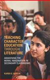 Teaching Character Education Through Literature 9780415322010