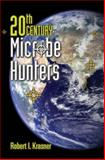 20th Century Microbe Hunters, Krasner, Robert, 0763742015