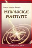 Pathological Positivity, Paul H. Jenkins, 0990452018