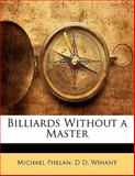 Billiards Without a Master, Michael Phelan and D. D. Winant, 1141822016