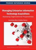 Managing Enterprise Information Technology Acquisitions : Assessing Organizational Preparedness, Misra and Rahman, Hakikur, 1466642017